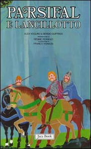 Libro Re Artù, il Graal, i Cavalieri della Tavola Rotonda. Vol. 2: Parsifal e Lancillotto. Alex Voglino , Sergio Giuffrida