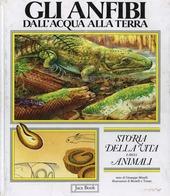 Storia della vita e degli animali. Vol. 3: Gli anfibi.