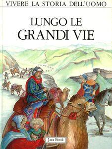 Libro Lungo le grandi vie René Ponthus , François Tichey