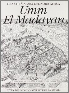 Foto Cover di Umm el Madayan. Una città araba del nord Africa, Libro di  edito da Jaca Book