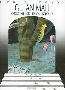 Gli animali. Origine ed evoluzione