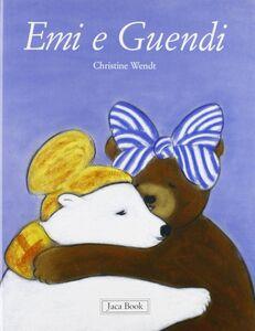 Libro Emi e Guendi Christine Wendt