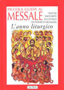 Foto Cover di Piccola guida al messale. L'anno liturgico, Libro di Inos Biffi, edito da Jaca Book