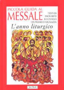 Libro Piccola guida al messale. L'anno liturgico Inos Biffi