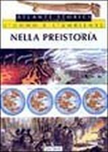 L' uomo e l'ambiente. Vol. 1: Nella preistoria.