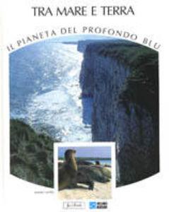Foto Cover di Tra mare e terra, Libro di Renato Massa, edito da Jaca Book