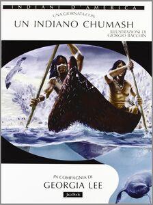 Libro Una giornata con... Un indiano chumash in compagnia di Georgia Lee Georgia Lee