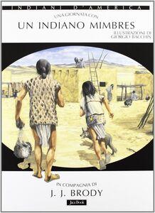 Foto Cover di Una giornata con... Un indiano mimbres in compagnia di J. J. Brody, Libro di Jerry J. Brody, edito da Jaca Book