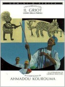 Libro Una giornata con... Il Griot uomo della parola in compagnia di Ahmadou Kourouma Ahmadou Kourouma