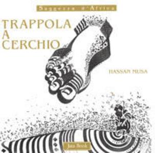 Libro Trappola a cerchio Hassan Musa
