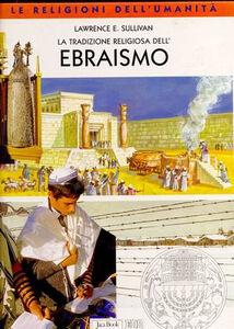 Libro La tradizione religiosa dell'ebraismo Lawrence E. Sullivan