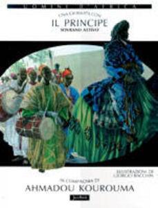 Libro Una giornata con... Il principe sovrano attivo in compagnia di Ahmadou Kourouma Ahmadou Kourouma