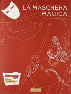 Foto Cover di La maschera magica, Libro di Cosetta Zanotti, edito da Jaca Book