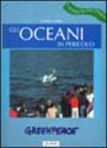 Libro Gli oceani in pericolo Fabrizio Fabbri