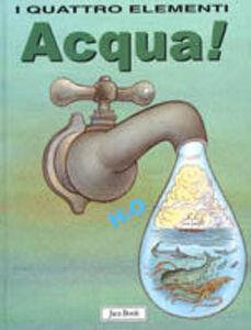 Libro Acqua! Lara Albanese , Cecco Mariniello