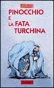 Libro Pinocchio e la fata Turchina Antonio Tarzia , Elisa Possenti