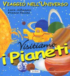 Foto Cover di Visitiamo i pianeti, Libro di Lara Albanese,Franco Pacini, edito da Jaca Book