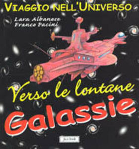 Libro Verso le galassie lontane Lara Albanese , Franco Pacini