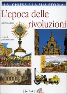 Libro La Chiesa e la sua storia. Vol. 8: L'epoca delle rivoluzioni. Dal 1700 al 1850.