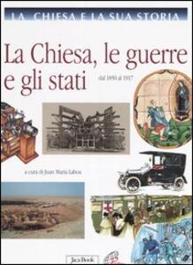 La Chiesa e la sua storia. Vol. 9: La Chiesa, le guerre e gli stati. Dal 1850 al 1917.