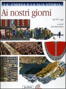 La Chiesa e la sua storia. Vol. 10: Ai nostri giorni. Dal 1917 a oggi.