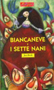 Foto Cover di Biancaneve e i sette nani, Libro di Glenda Sburelin,Antonio Tarzia, edito da Jaca Book