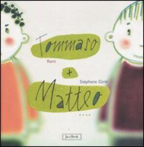 Libro Tommaso + Matteo Kent Girel , Stéphane Girel