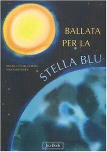 Libro Ballata per la stella blu Ivan Gantschev , Renate Günzel-Horatz