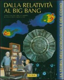 Dalla relatività al bing-bang - Alfonso Pérez de Laborda,Sandro Corsi - copertina