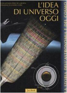 Libro L' idea di universo oggi Alfonso Pérez de Laborda , Sandro Corsi
