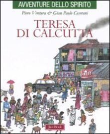 Teresa di Calcutta - Piero Ventura,Gian Paolo Cesarani - copertina
