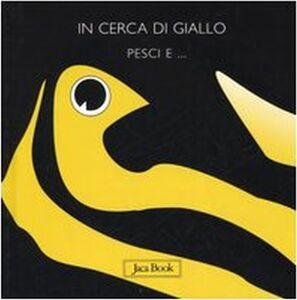 Libro In cerca di giallo. Pesci e... Sebastiano Ranchetti
