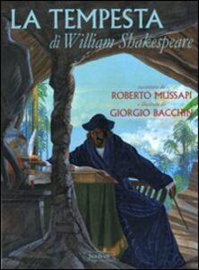 Foto Cover di La tempesta di William Shakespeare, Libro di Roberto Mussapi,Giorgio Bacchin, edito da Jaca Book