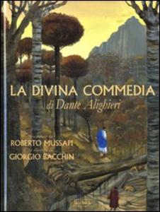Libro La Divina Commedia di Dante Alighieri Roberto Mussapi , Giorgio Bacchin