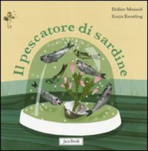 Libro Il pescatore di sardine Didier Mounié , Katjia Enseling