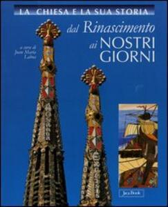 La Chiesa e la sua storia dal Rinascimento ai nostri giorni vol. 6-10