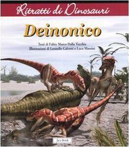 Libro Deinonico. Ritratti di dinosauri Fabio M. Dalla Vecchia