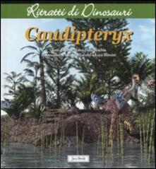 Amatigota.it Caudipteryx. Ritratti di dinosauri. Ediz. illustrata Image