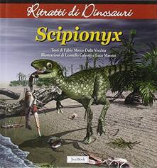 Amatigota.it Scipionyx. Ritratti di dinosauri. Ediz. illustrata Image
