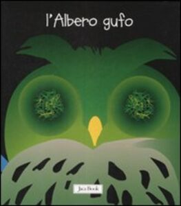 Foto Cover di L' albero gufo, Libro di Sebastiano Ranchetti, edito da Jaca Book