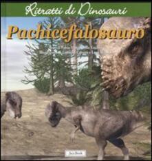 Voluntariadobaleares2014.es Pachicefalosauro. Ritratti di dinosauri. Ediz. illustrata Image