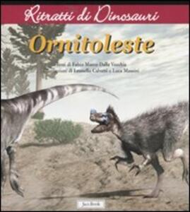 Ornitoleste. Ritratti di dinosauri. Ediz. illustrata
