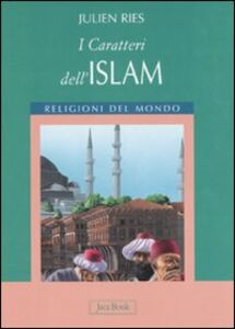 Libro I caratteri dell'islam Julien Ries
