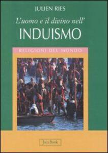 Foto Cover di L' uomo e il divino nell'induismo, Libro di Julien Ries, edito da Jaca Book