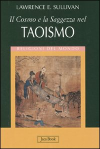 Libro Il cosmo e la saggezza nel taoismo Lawrence E. Sullivan