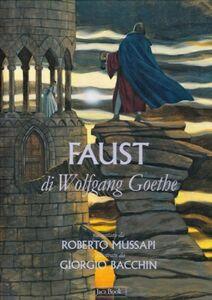 Foto Cover di Il Faust di Wolfgang Goethe, Libro di Roberto Mussapi,Giorgio Bacchin, edito da Jaca Book