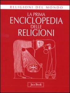 Foto Cover di La prima enciclopedia delle religioni, Libro di AA.VV edito da Jaca Book