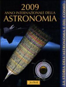 Libro La storia dell'astronomia e del cosmo. 2009 anno internazionale dell'astronomia Alfonso Pérez de Laborda