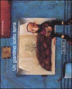 Foto Cover di Un giardino sottoterra, Libro di Jo Seonkyeong, edito da Jaca Book