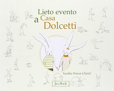 Foto Cover di Lieto evento a casa Dolcetti, Libro di Sandra Poirot Chérif, edito da Jaca Book